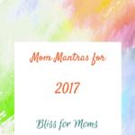 Mom Mantras for 2017
